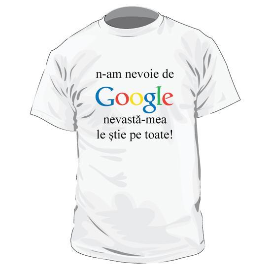 Tricou - N-am nevoie de Google