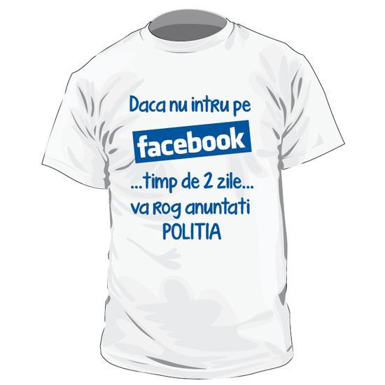 Tricou - Daca nu intru pe Facebook